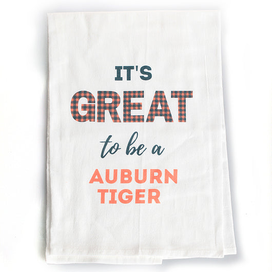 It's Great to be an Auburn Tiger Tea Towel