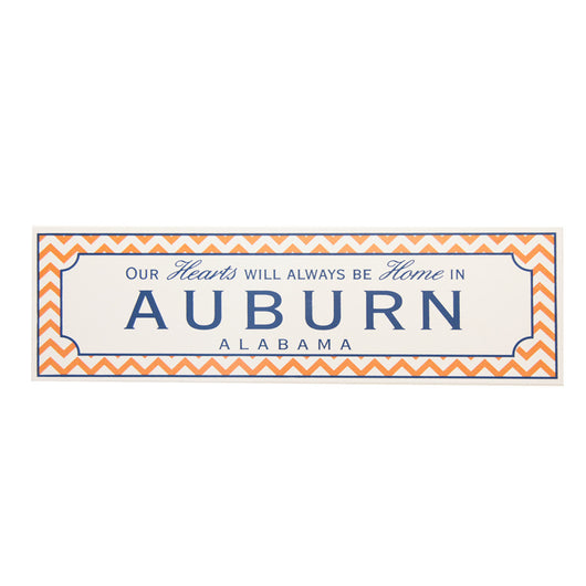Chevron Auburn Wooden Sign - Our Hearts Are Truly at Home In Auburn