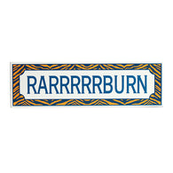 RARRRBURN Tiger Stripes Wood Sign