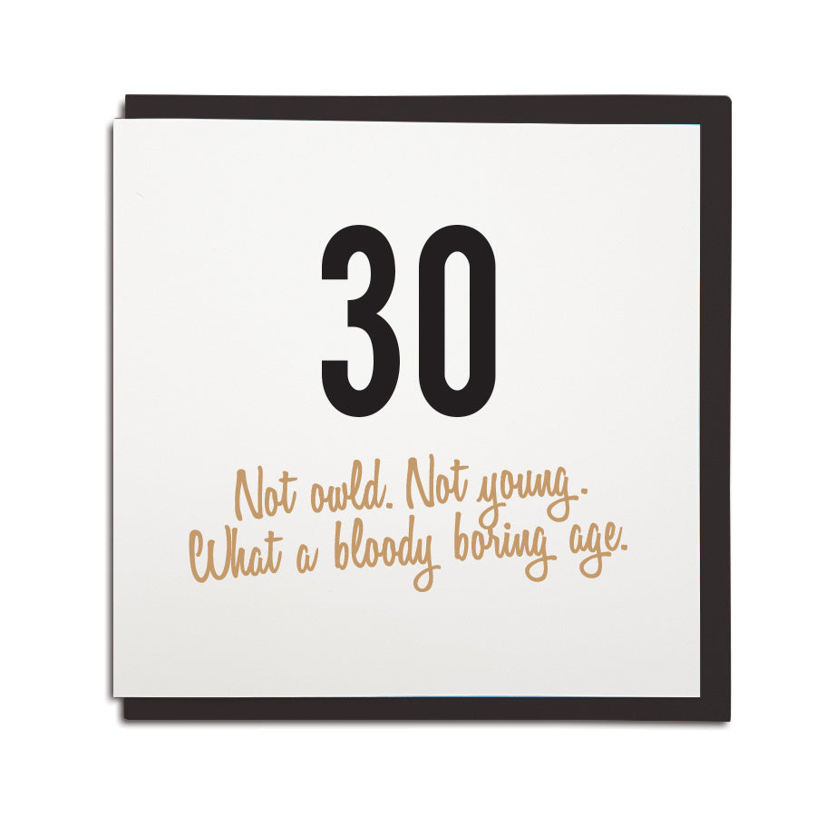30th Birthday Card Funny Age Milestone Geordie Which Reads 30 Not Owld