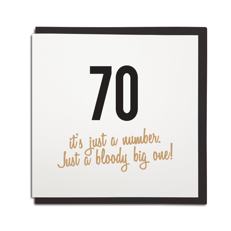 70th Birthday Card Funny Age Milestone Geordie Which Reads 70 Its Just A