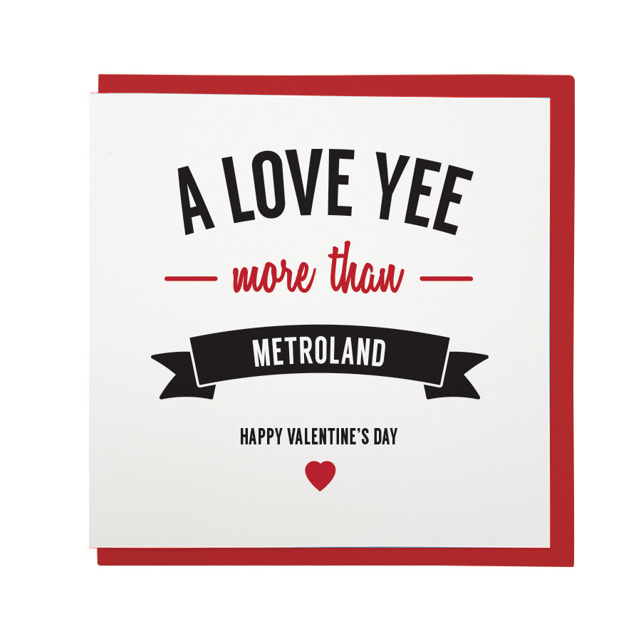 A LOVE YEE more than METROLAND HAPPY VALENTINE'S DAY geordie gifts card