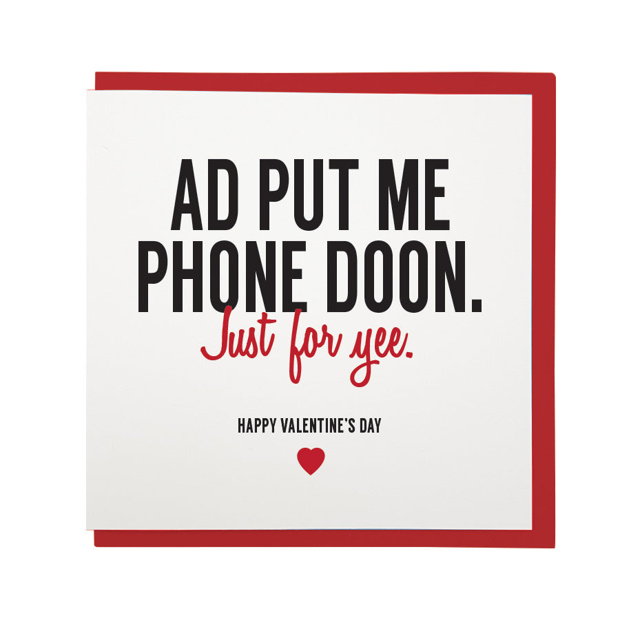 ad put me phone doon just for yee. Happy valentine's day. Funny geordie and newcastle dialect card