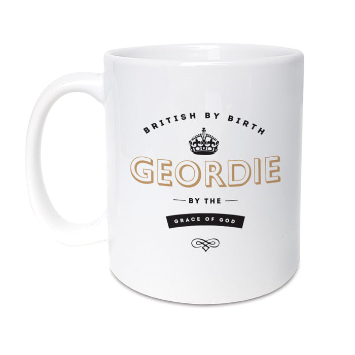 british by birth, geordie by the grace of god newcastle mug gift