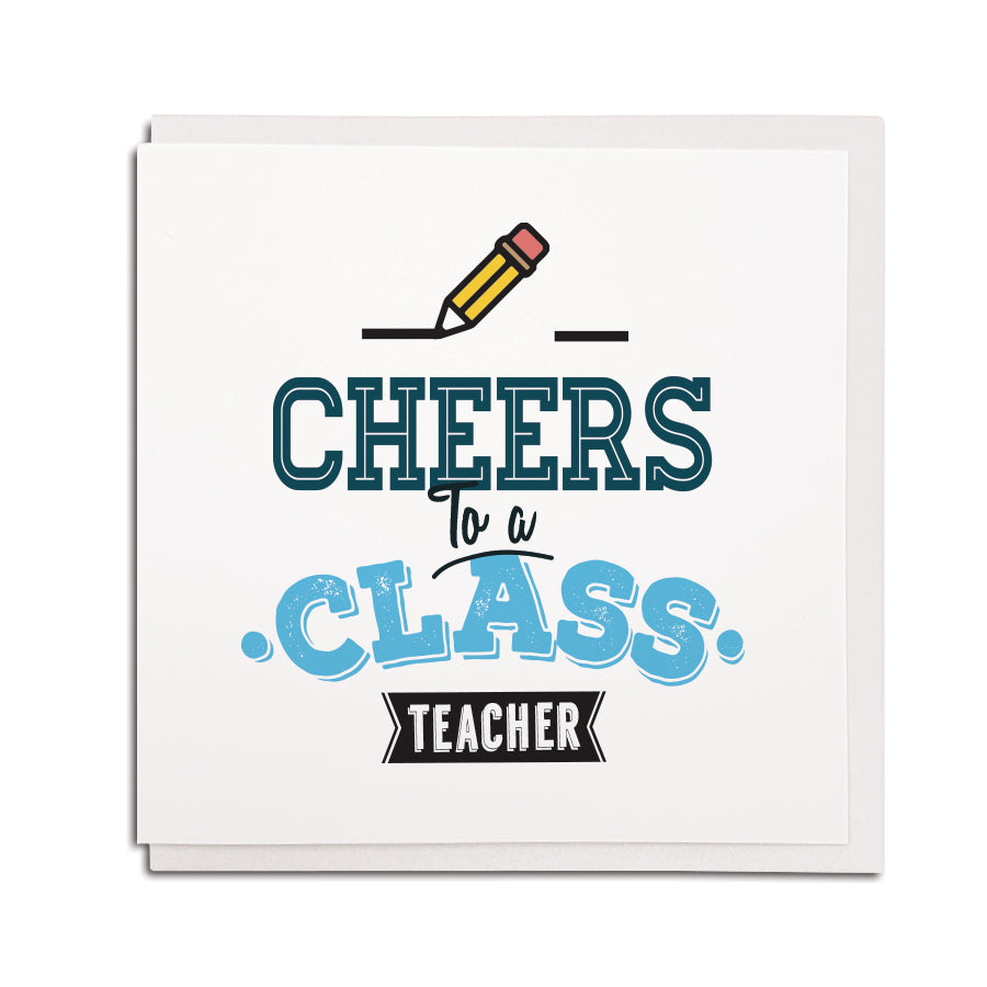 Cheers to a class teacher funny geordie cards and gifts from Newcastle grainger market
