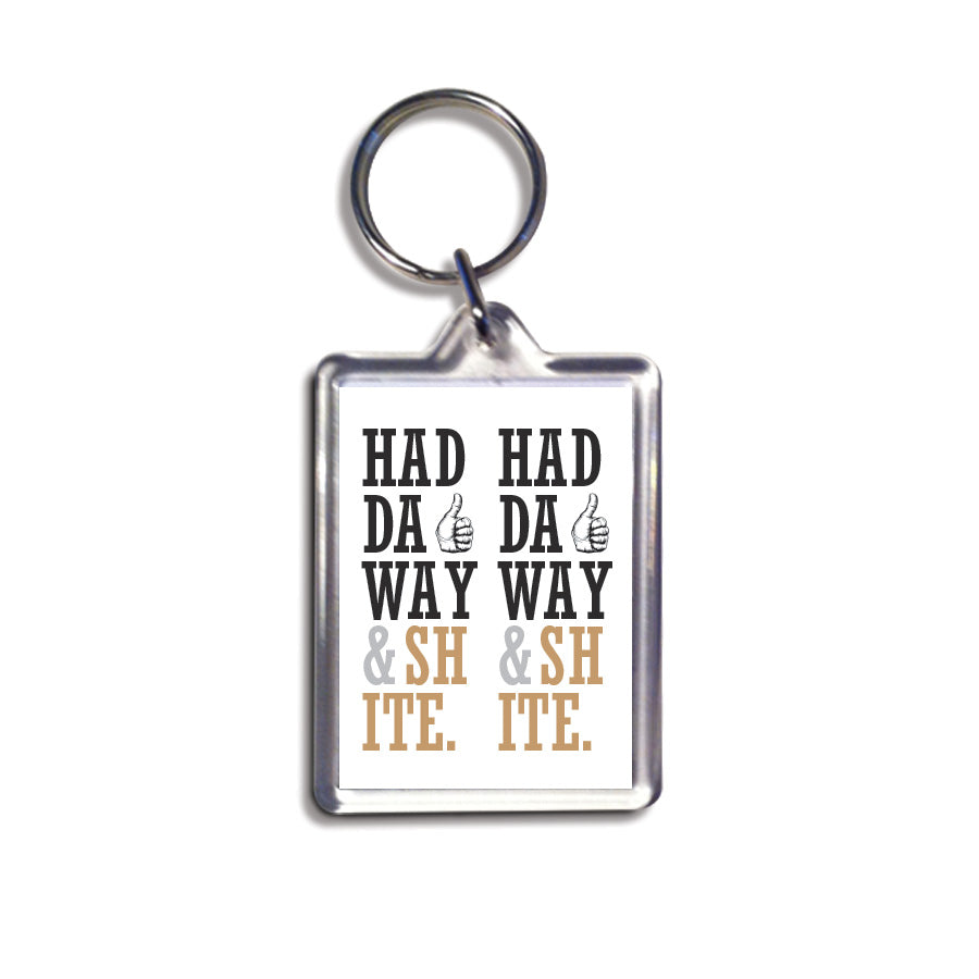 popular geordie saying haddaway and shite. Newcastle keyring souvenirs and gift shop