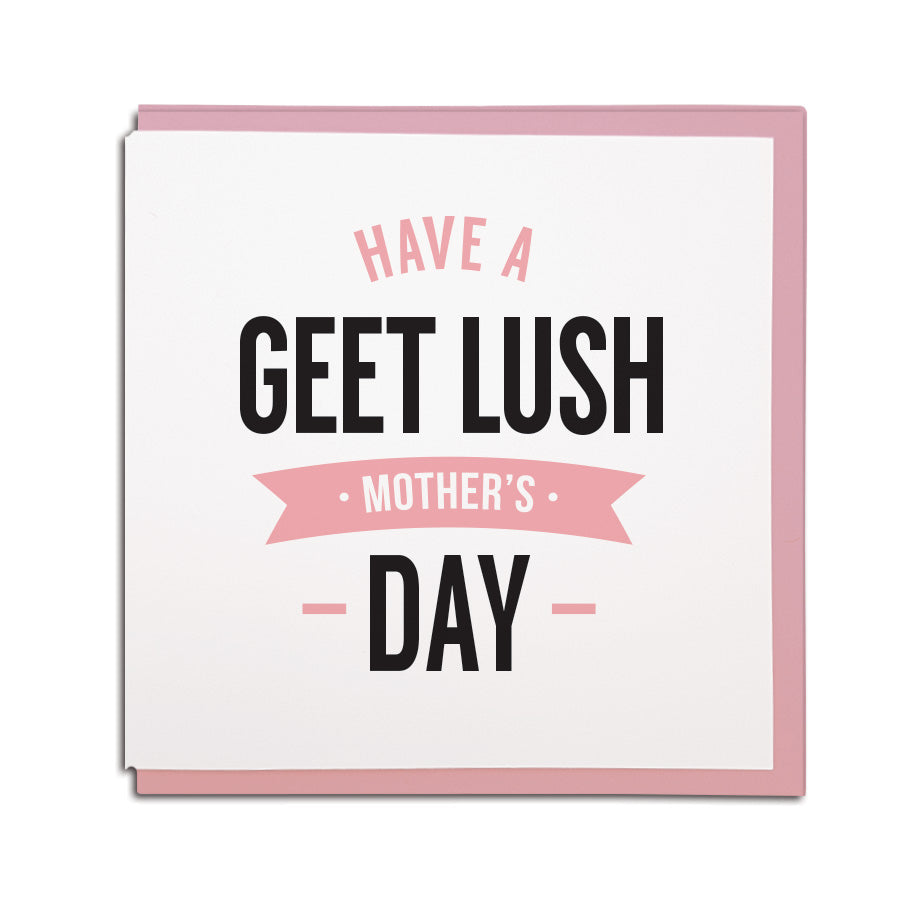 have a geet lush mother's day geordie mam mothers day card