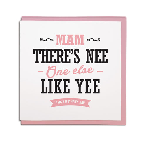 mam there's nee one else like yee newcastle geordie mother's day card