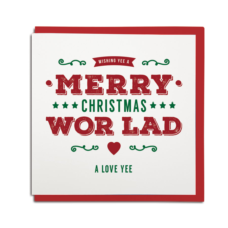 Geordie Christmas card for wor lad (boyfriend) In a Newcastle accent card reads: Wishing yee a merry christmas wor lad - a love yee