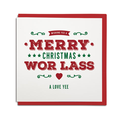 Geordie Christmas card for wor lass (Girlfriend) In a Newcastle accent card reads: Wishing yee a merry christmas wor las - a love yee