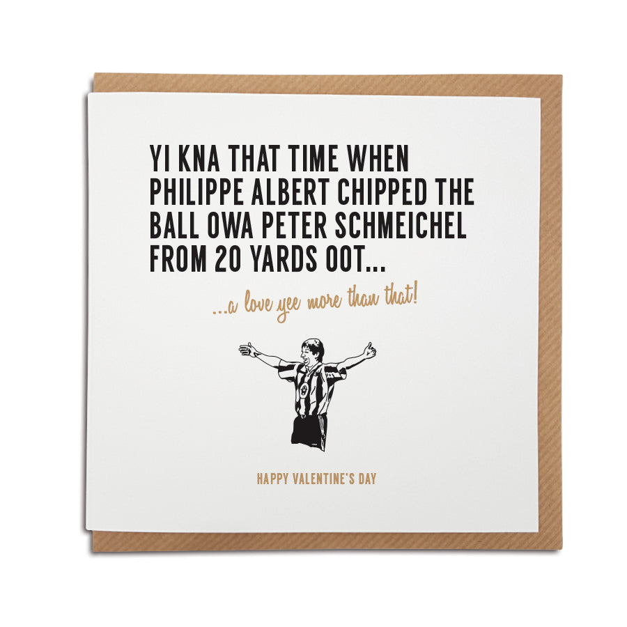 philippe albert famous goal against manchester united 5 nil victory funny newcastle united supporter geordie gifts valentines card