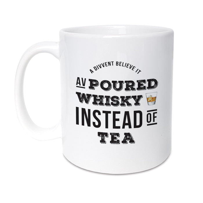funny geordie gifts poured whisky instead of tea mug