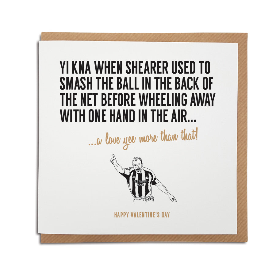 shearer celebration a love yee more than alan shearer funny valentines day card for a newcastle united fan supporter by geordie gifts