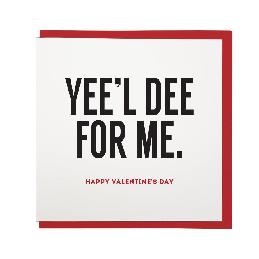 yee'l dee for me - happy valentine's day. Funny geordie & newcastle dialect card