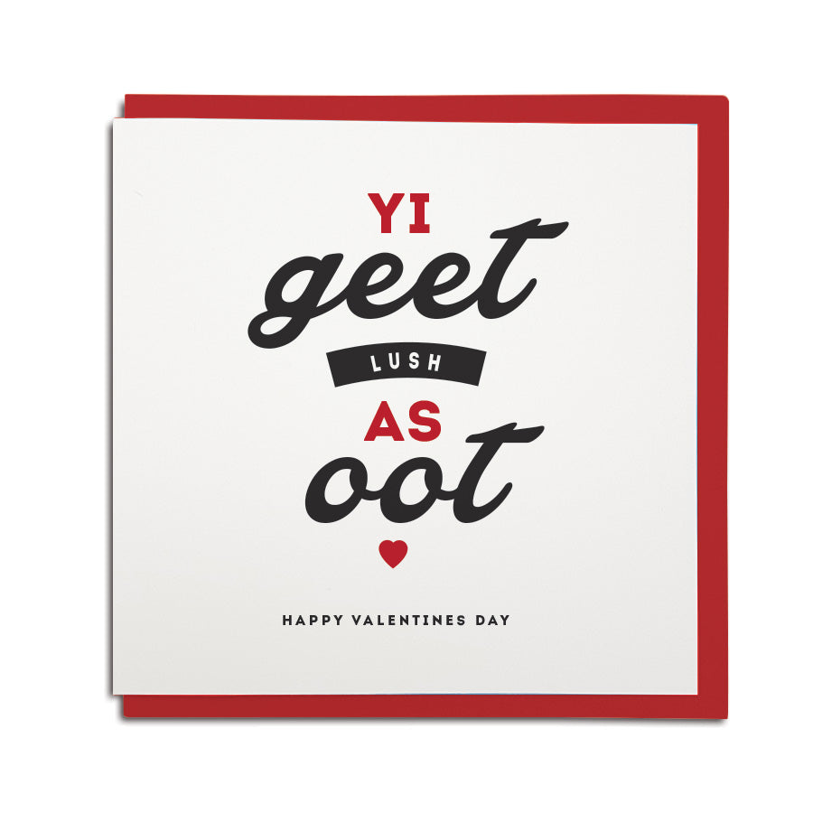 yi geet lush as oot newcastle valentines day geordie cards