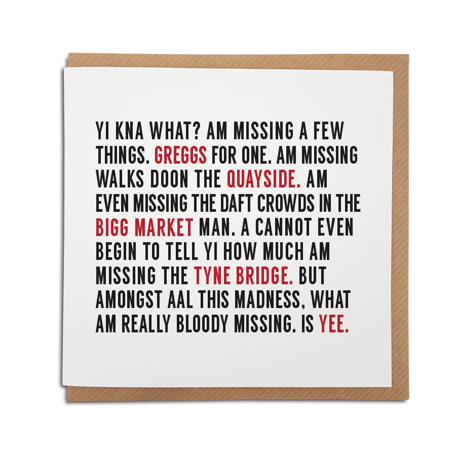 yi kna what am missing? Funny geodie missing all popular things in newcastle during the coronavirus lockdown. Greggs, walks down the quayside, tyne bridge, crowds in the bigg market. Designed & made by geordie gifts
