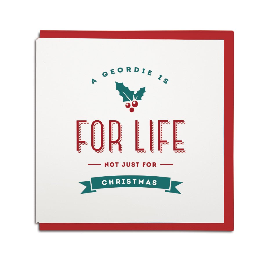 a geordie is for life not just for christmas geordie newcastle card