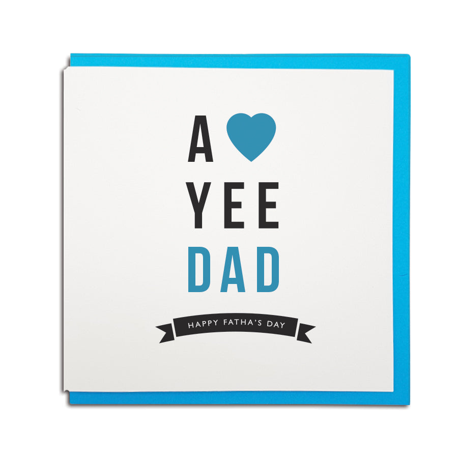 a love yee dad. Geordie card for father's day using Newcastle accent & dialect. northeast cards shop