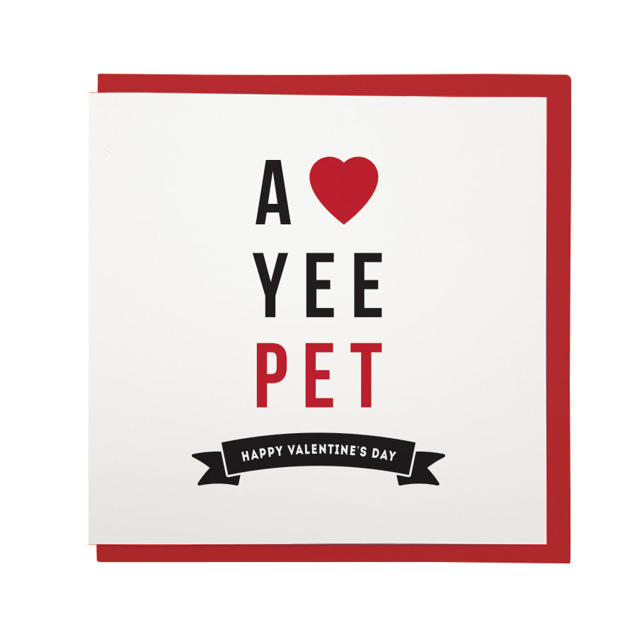a love yee pet, bold & funny newcastle dialect geordie card for valentines day