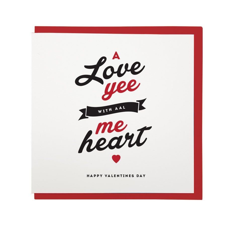 a love yee with aal me heart geordie valentines card