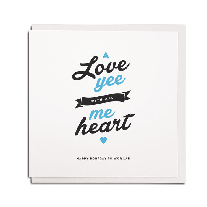 geordie card a love yee with all me heart boyfriend birthday northeast newcastle cards shop