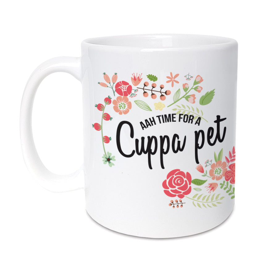 aah time for a cuppa pet. Funny geordie gifts mug. Floral tea cup design