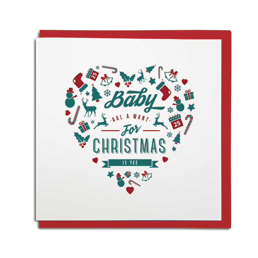Geordie Heart Card. Baby all I want for Christmas is you Geordie Christmas card