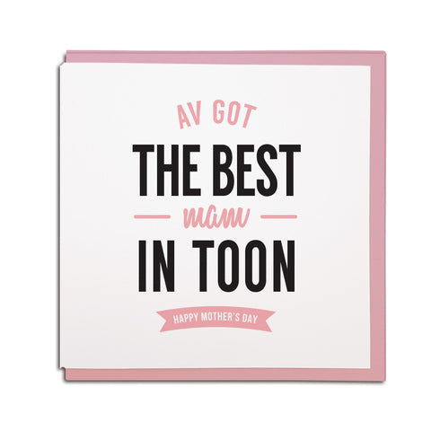 av got the best mam in toon geordie mother's day card. Geordie cards for Mam. North east Newcastle cards shop