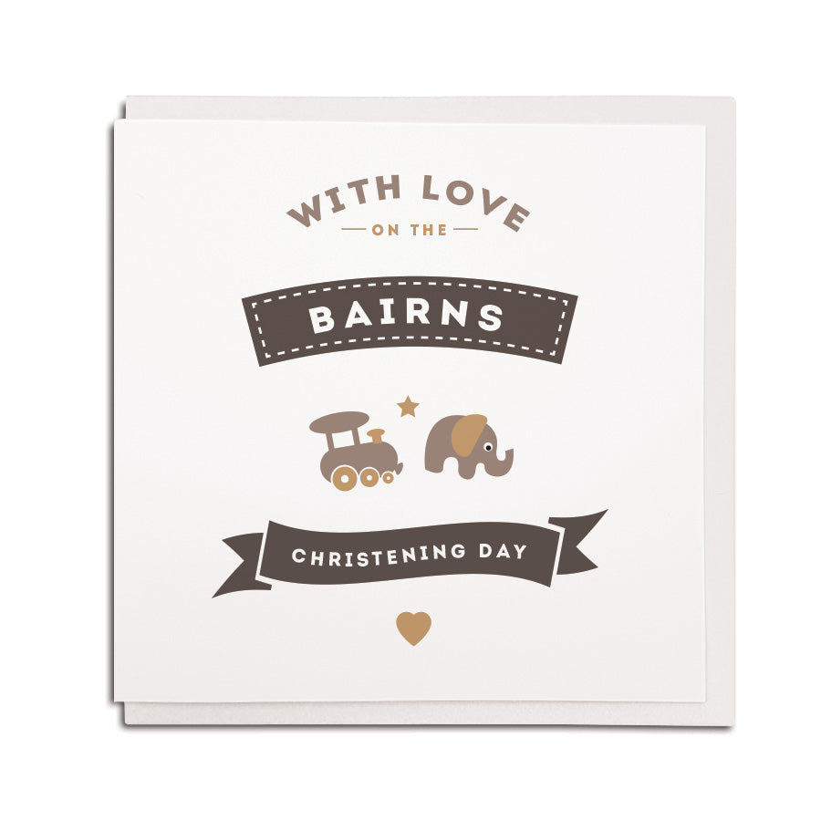 Newcastle & geordie themed greeting card. Designed & made in the Northeast by Geordie Gifts. Card reads: with love on the bairns christening day