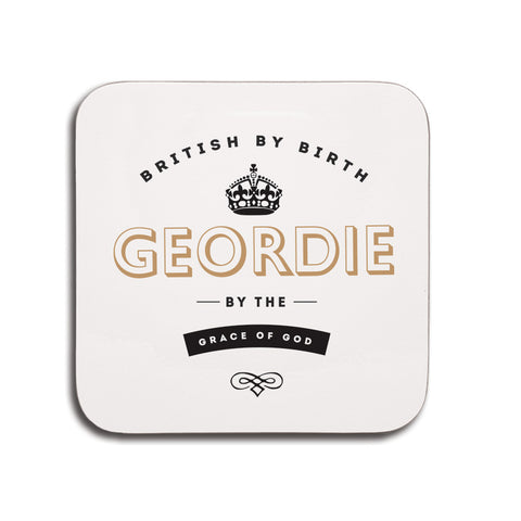 british by birth, geordie by the grace of god newcastle coaster gifts
