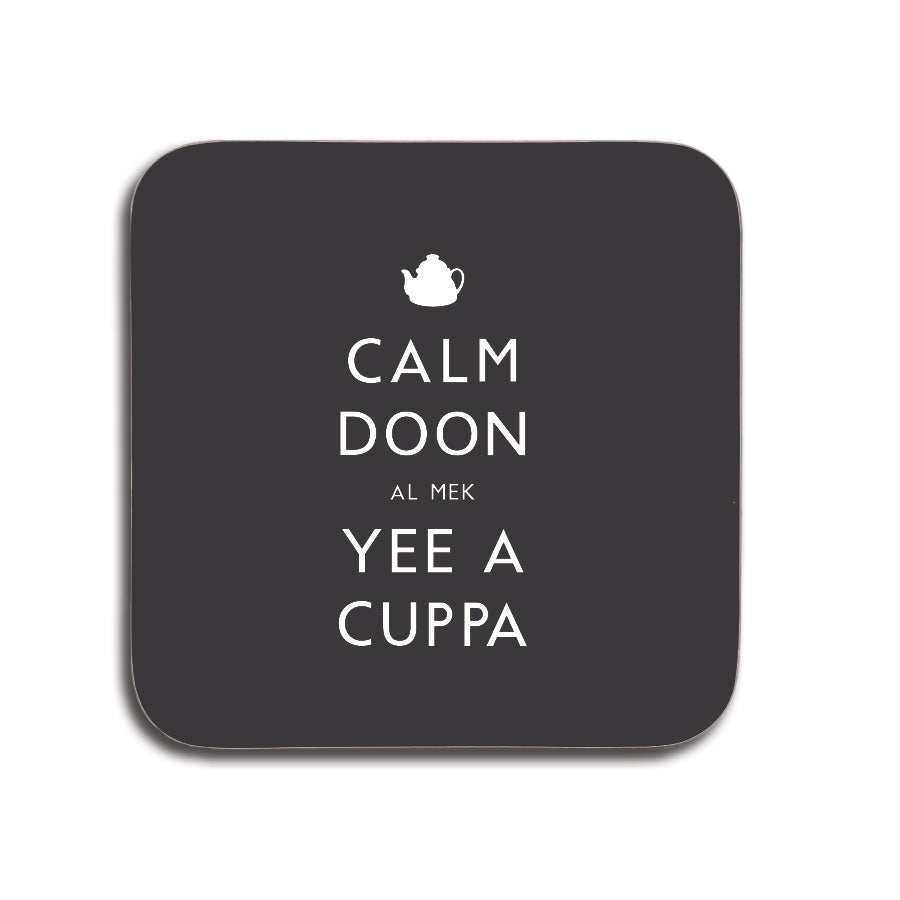 calm doon al mek yee a cuppa geordie gifts coaster black