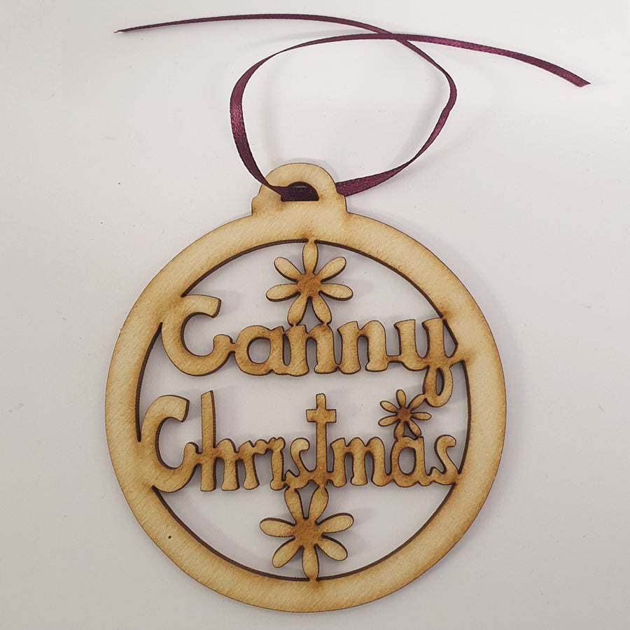 CANNY CHRISTMAS FUNNY GEORDIE AND NEWCASTLE ACCENT TREE DECORATION BAUBLE DESIGNED & MADE IN THE NORTH EAST BY CRAFT SENSATIONS