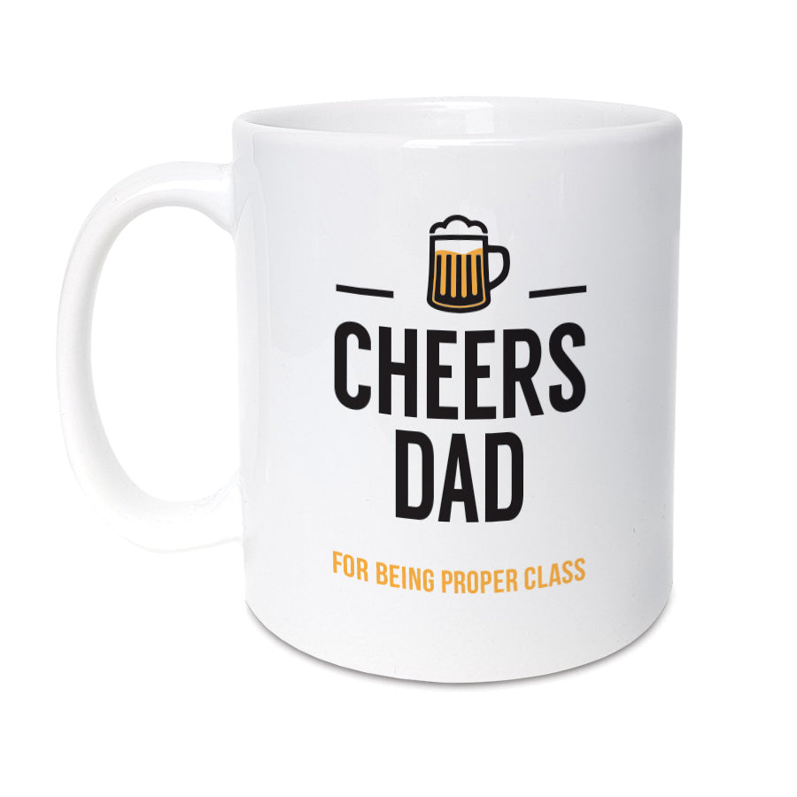 cheers dad for being proper class. geordie mug for fathers day newcastle dad gifts
