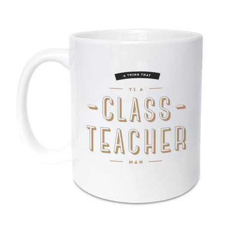 yi a class teacher man funny geordie gifts mug