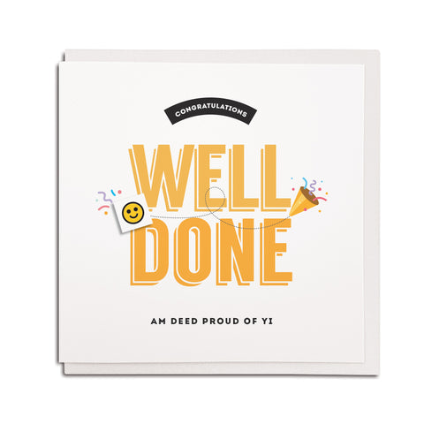 congratulations. Well done am deed proud of yi. Funny Geordie congrats cards for happy occasions and celebrations. Newcastle Card and gift shop online and in the Grainger Market