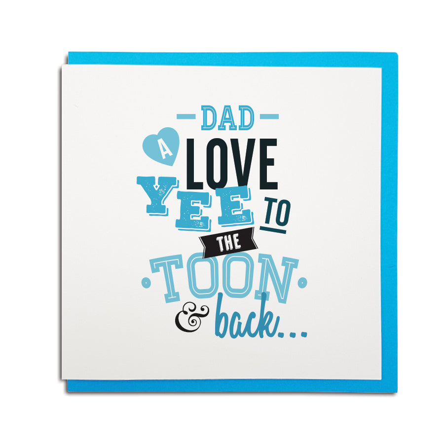 a love yee (you) to the Toon & back. Newcastle dialect & accent. Funny fathers day dad geordie card