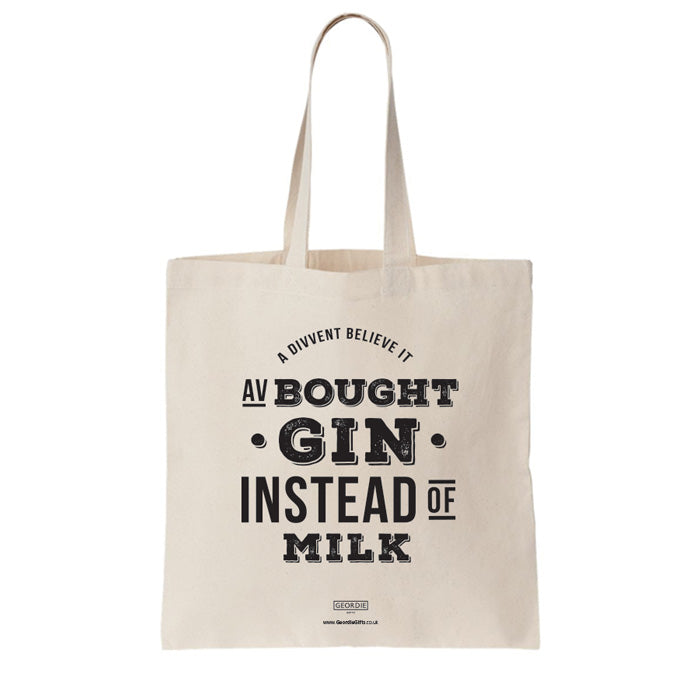 geordie tote bag, a divvent believe it av bought gin instead of milk. Newcastle bag for life