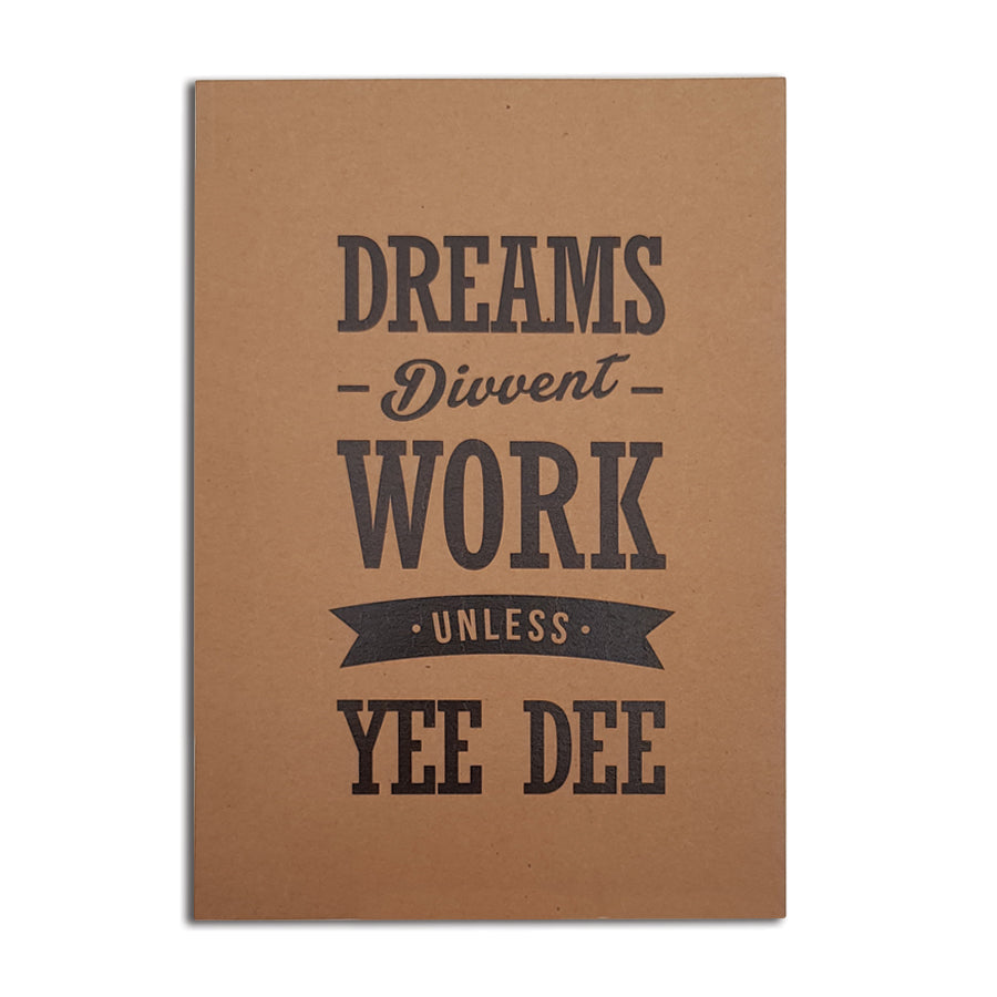 dreams divvent work unless yee dee funny geordie notebook notepad and jotter. Newcastle Northeast gifts & card shop