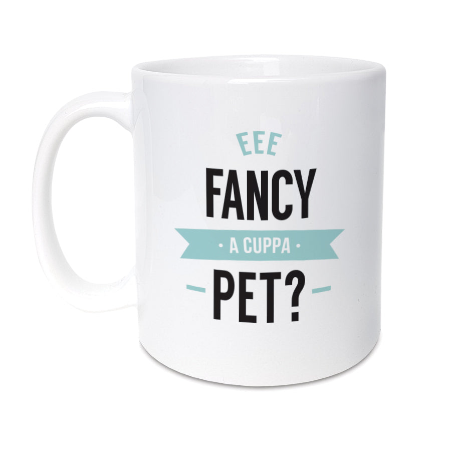 eee fancy a cuppa pet. Funny geordie gifts. Newcastle dialect & popular phrases on a mug