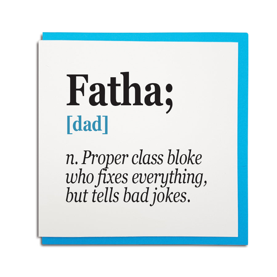 geordie card for father's day which reads: Fatha; [dad] n. Proper class bloke who fixes everything but tells bad jokes