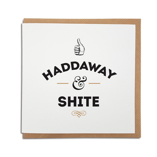 haddaway and shite geordie phrase greeting card