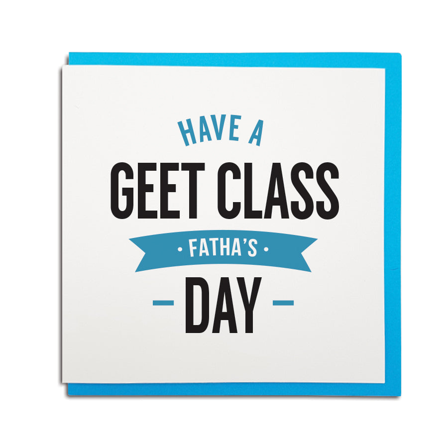 Geordie card for father's day which reads: have a geet class fatha's day.