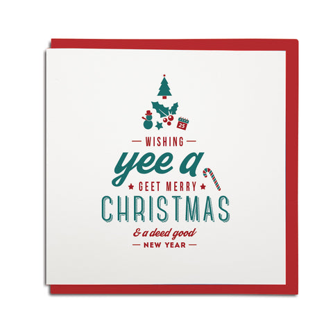 geordie christmas card in the shape of a tree. Reads: wishing yee a geet merry christmas & a deed good new year