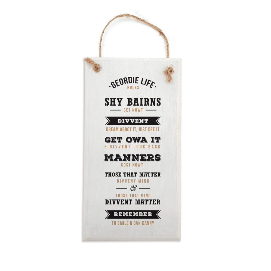 geordie life rules plaque. Shy bairns get nowt, divvent dream aboot it just dee it. Manners cost nowt. Smile and gan canny. Newcastle motivational quotes gifts sign
