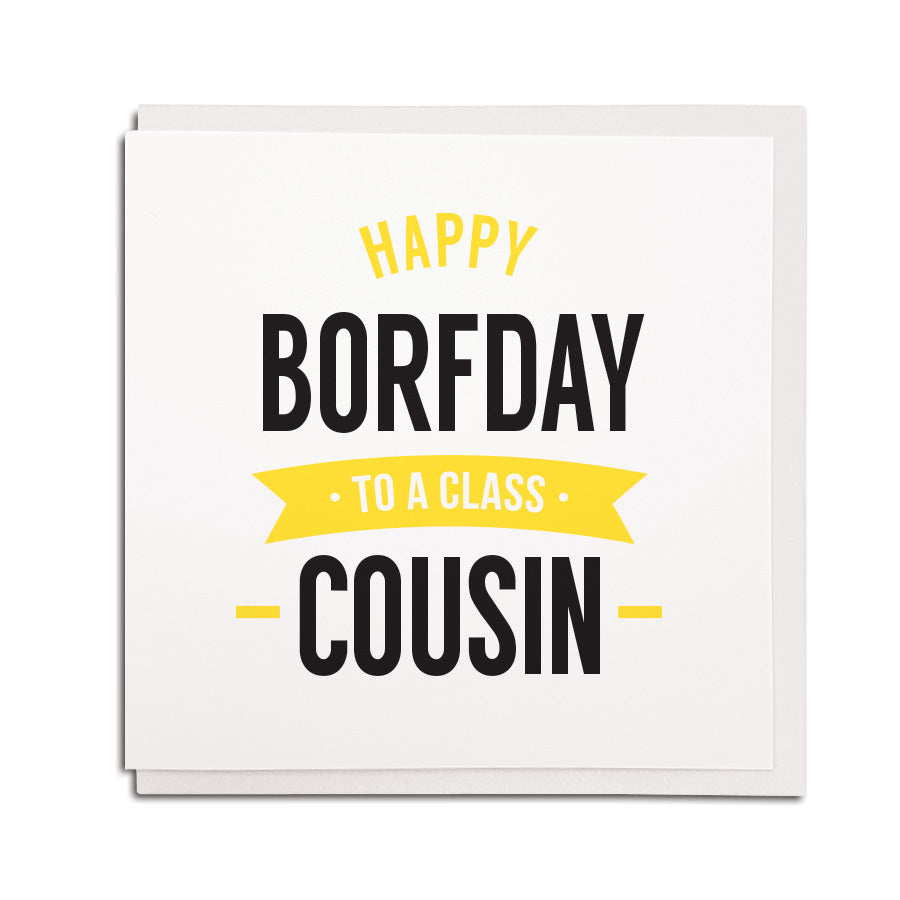 happy borfday (birthday) to a class cousin. Funny geordie cards using newcastle and northeast accent