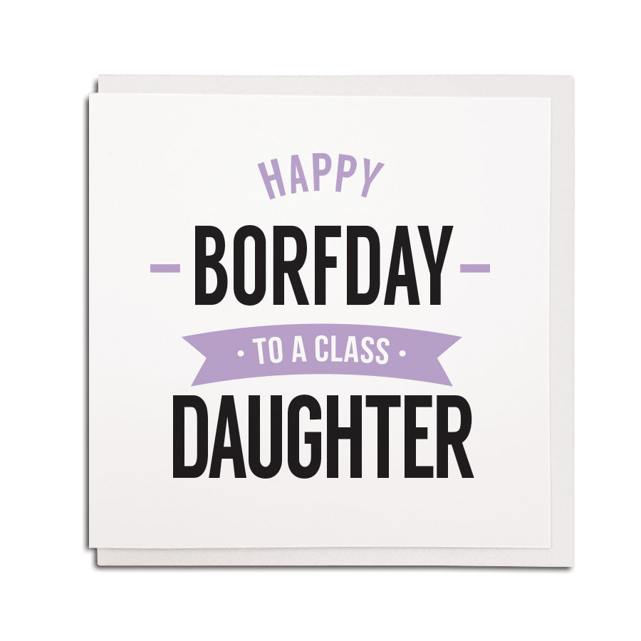 happy borfday (birthday) to a class Daughter. Funny geordie cards using newcastle and northeast accent