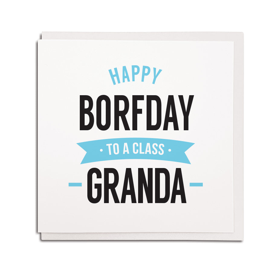 happy borfday (birthday) to a class Granda. Funny geordie cards using newcastle and northeast accent