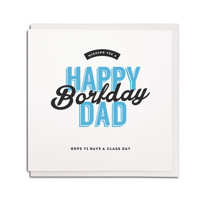 happy birthday Dad geordie card have a class day