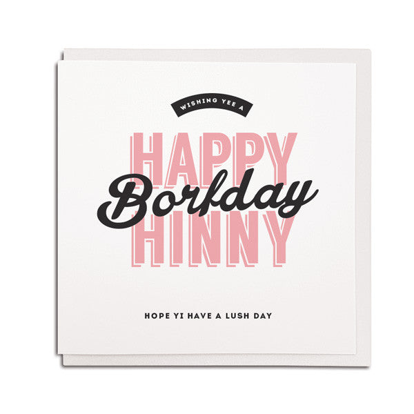 happy borfday hinny. Have a lush day. Geordie cards for newcastle friends