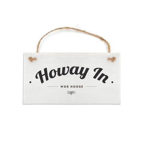 howay in wor hoose geordie door sign plaque